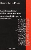 La interpretación de los cuantificadores, aspectos sintácticos y semánticos