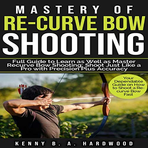 Mastery of Re-curve Bow Shooting cover art