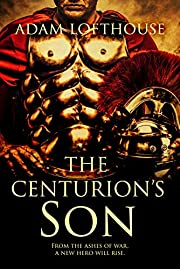 The Centurion's Son (Path of Nemesis Book 1)
