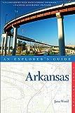 Explorer s Guide Arkansas (Explorer s Complete)