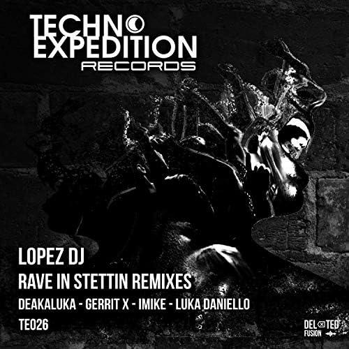 Lopez DJ, Deakaluka, Gerrit X, iMike & Luka Daniello