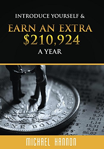 Introduce Yourself and Earn an additional $210,924 a Year