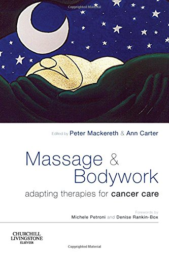 Massage and Bodywork: Adapting Therapies for Cancer Care