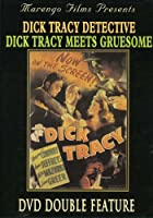Dick Tracy Meets Gruesome / Dick Tracy, Detective