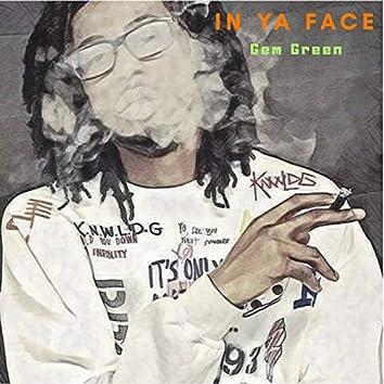 In Ya Face