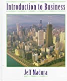 By Jeff Madura - Introduction to Business: 1st (first) Edition
