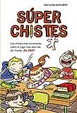 Súperchistes. Los Chistes Más Tronchante: Para niños y niñas. Divertidos y graciosos para reír toda la Familia. Humor infantil fácil de entender