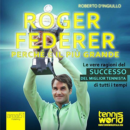 Roger Federer. Perché è il più grande copertina
