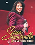 Selena Quintanilla Coloring Book: An Amazing Item Providing Many Images Of Selena Quintanilla For Relaxation And Stress Relief As Well As Cultivating Imagination