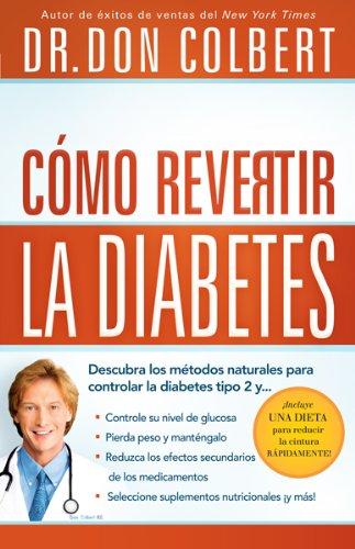 Cómo revertir la diabetes: Descubra los métodos naturales para controlar la diabetes tipo 2 (Spani