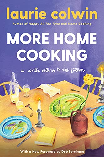 Compare Textbook Prices for More Home Cooking: A Writer Returns to the Kitchen  ISBN 9780063046429 by Colwin, Laurie