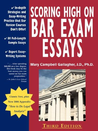 Scoring High On Bar Exam Essays In Depth Strategies And Essay Writing That Bar Review Courses Dont Offer With 80 Actual State Bar Exams Questions A