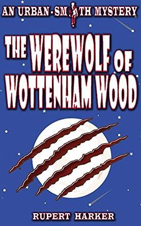 The Werewolf of Wottenham Wood