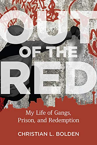 Out of the Red: My Life of Gangs, Prison, and Redemption (Critical Issues in Crime and Society)