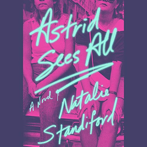 Astrid Sees All Audiobook By Natalie Standiford cover art