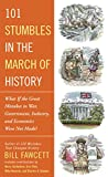 101 Stumbles in the March of History: What If the Great Mistakes in War, Government, Industry, and Economics Were Not Made? (English Edition)