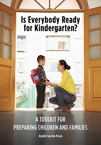 Is Everybody Ready For Kindergarten A Toolkit For Preparing Children And Families None