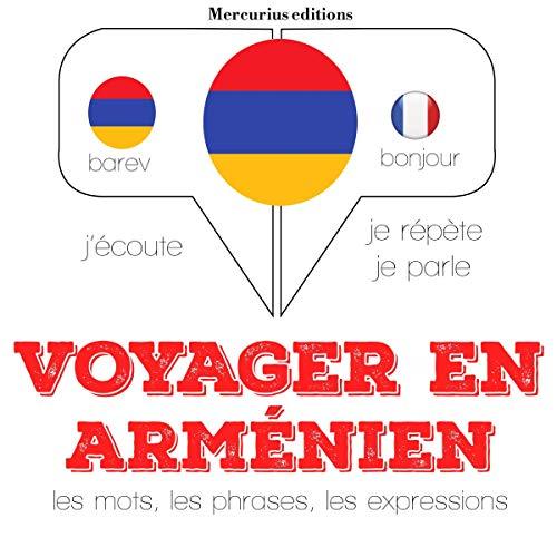 Couverture de Voyager en arménien, 300 mots phrases et expressions essentielles et les 100 verbes les plus courants