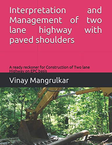 Interpretation and Management of two lane highway with paved shoulders: A ready reckoner for Constru