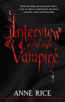Interview With The Vampire: Number 1 in series (Vampire Chronicles) by [Anne Rice]