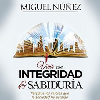 Vivir con integridad y sabiduría [Live with Integrity and Wisdom] audiobook cover art