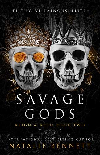Savage Gods: A Dark Romance (Reign & Ruin Book 2)