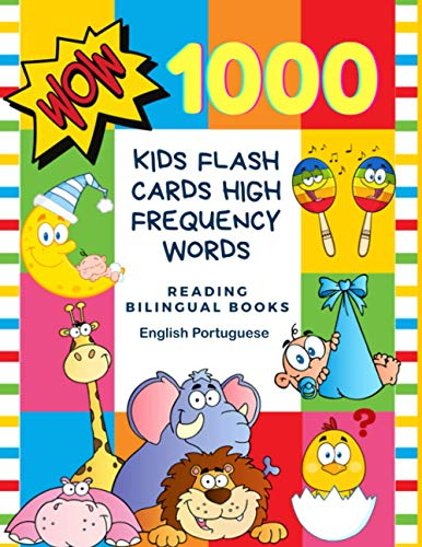 1000 Kids Flash Cards High Frequency Words Reading Bilingual Books English Portuguese: First word cards with pictures easy learning to read complete ... kindergarten, beginning reader to 3rd grade