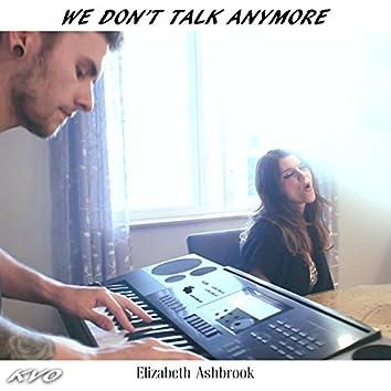 We Don't Talk Anymore (feat. Elizabeth Ashbrook)