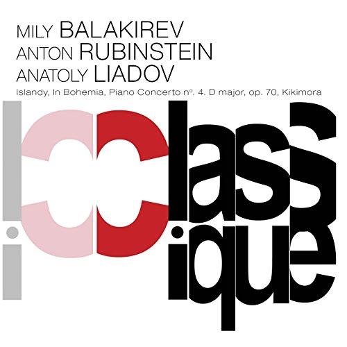 Balakirev: Islamey, Op. 18, Overture on Czech Themes