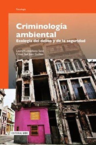 Criminología ambiental: Ecología del delito y de la seguridad (Manuales nº 162)
