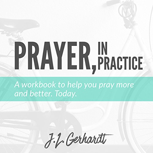 Prayer, in Practice audiobook cover art