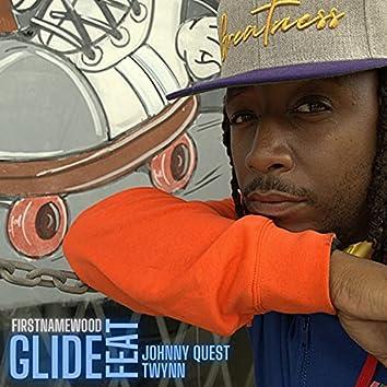 Glide (feat. Johnny Quest & Twynn)
