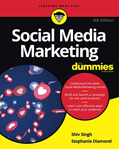 Compare Textbook Prices for Social Media Marketing For Dummies 4 Edition ISBN 9781119617006 by Singh, Shiv,Diamond, Stephanie