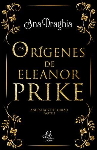 Reseña Los orígenes de Eleanor Prike, de Ana Draghia - Cine de Escritor