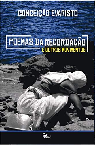 Poemas da recordação e outros movimentos eBook : Evaristo, Conceição:  Amazon.com.br: Livros