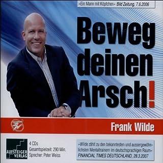 Beweg deinen Arsch                   Autor:                                                                                                                                 Frank Wilde                               Sprecher:                                                                                                                                 Peter Weiss                      Spieldauer: 4 Std. und 49 Min.     88 Bewertungen     Gesamt 3,8