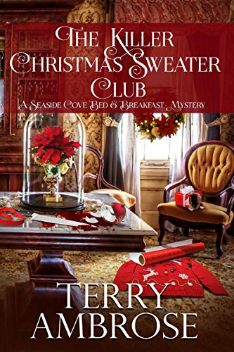 The Killer Christmas Sweater Club (A Seaside Cove Bed & Breakfast Mystery Book 3)