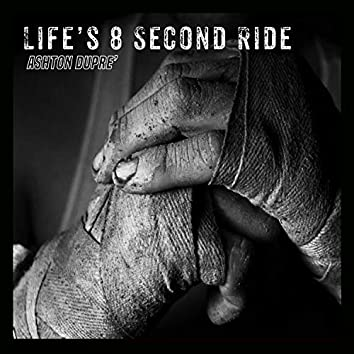 Life's 8 Second Ride
