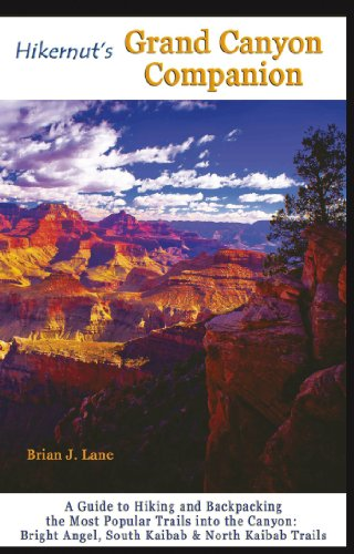 Hikernut's Grand Canyon Companion: A Guide to Hiking and Backpacking the Most Popular Trails into the Canyon (Second Edition) (English Edition)