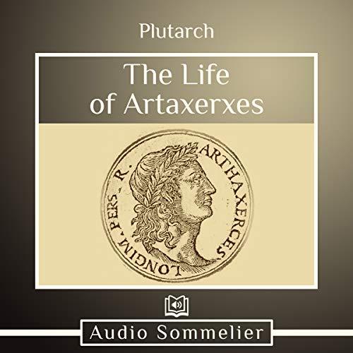 The Life of Artaxerxes cover art