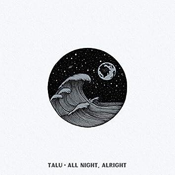 All Night, Alright