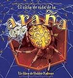 El Ciclo de Vida de la Arana (Ciclos de Vida) (Spanish Edition)