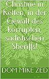 Christine in Ketten, in der Gewalt des korrupten, sadistischen Sheriffs!