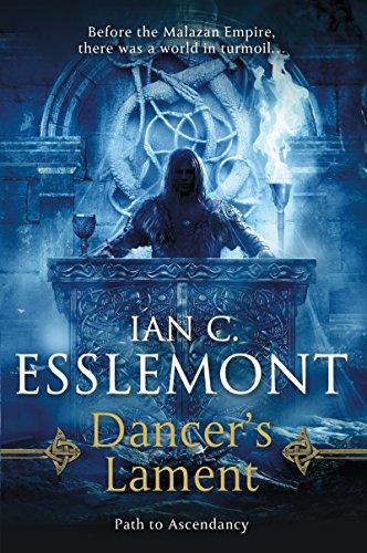 Dancer's Lament: Path to Ascendancy Book 1 (A Novel of the Malazan Empire) (English Edition)
