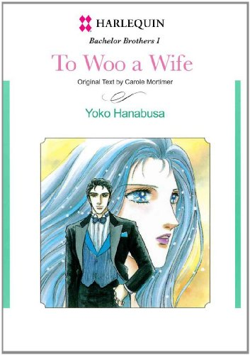 To Woo A Wife: Harlequin comics (Bachelor Brothers Book 1) (English Edition)