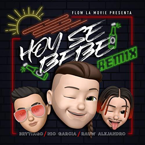 Hoy Se Bebe [Explicit] (Remix)