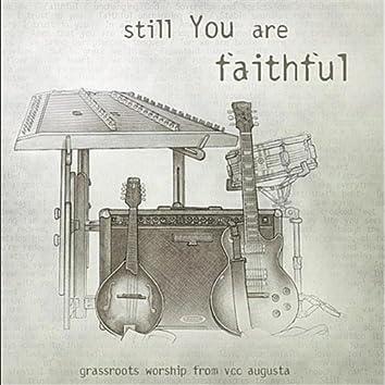 Still You are Faithful