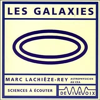Les galaxies                   De :                                                                                                                                 Marc Lachièze-Rey                               Lu par :                                                                                                                                 Marc Lachièze-Rey                      Durée : 1 h et 5 min     4 notations     Global 4,8