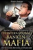 Die internationale Banken-Mafia: Die heimlichen Herrscher auf Planet Erde
