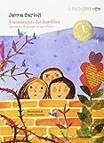 I sentimenti dei bambini. Spremuta di poesie in agrodolce. Ediz. illustrata
